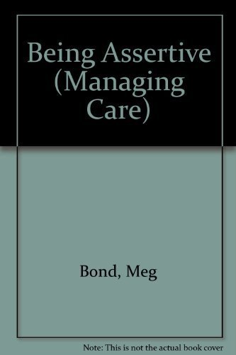 Being Assertive (Managing Care)