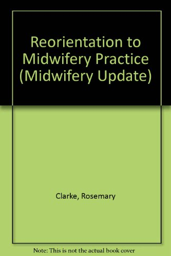 9780948250552: Reorientation to Midwifery Practice (Midwifery Update)