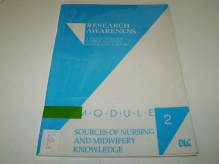 Sources of Nursing and Midwifery Knowledge: Module 2 (Research Awareness): Elisabeth Clark