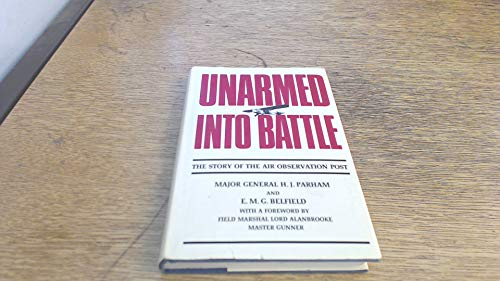 9780948251146: Unarmed into Battle: The Story of the Air Observation Post