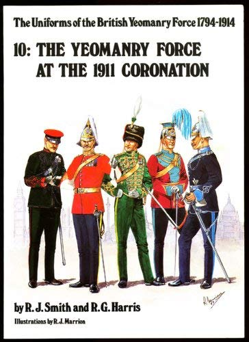 9780948251269: Yeomanry Force at the 1911 Coronation. Uniforms of the British Yeomanry Force 1794-1914. No. 10.