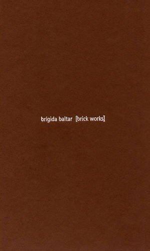 Brigida Baltar: Brick Works (English and Portuguese: Brett, Guy, Duarte,