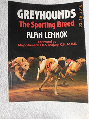 Greyhounds: The Sporting Breed 9780948253201 Book by Lennox, Alan