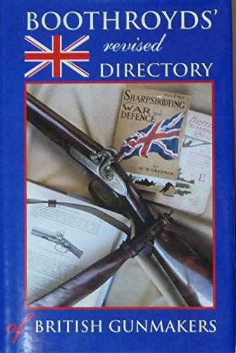 9780948253744: Boothroyd's Revised Directory of British Gunmakers
