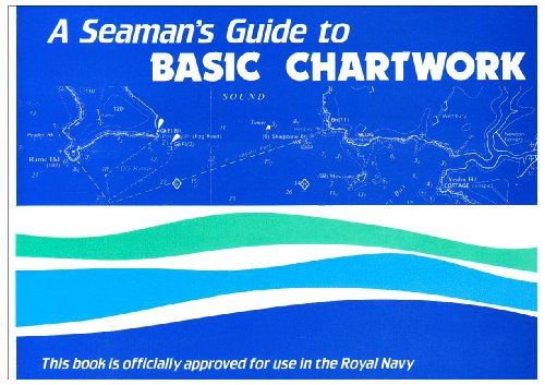 A Seaman's Guide to Basic Chartwork