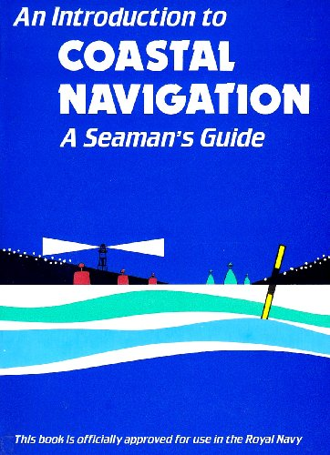 An Introduction to Coastal Navigation: A Seaman's: Christopher Emms, S.