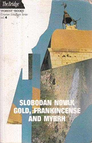 9780948259883: Gold, Frankincense, and Myrrh (Croatian Literature Series, Vol 4)