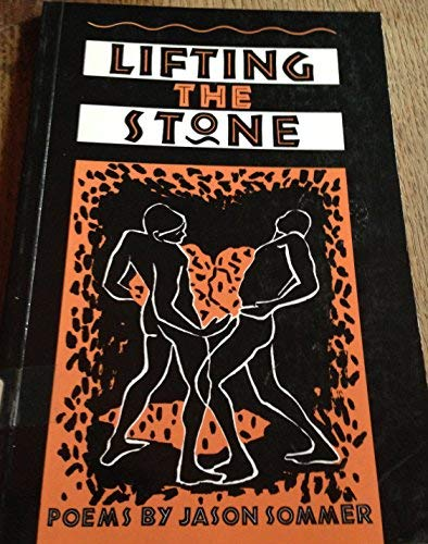 Lifting the Stone: Poems: Sommer, Jason