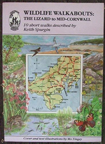 Wildlife Walkabouts: Lizard to Mid-Cornwall: 10 Short: Keith Spurgin