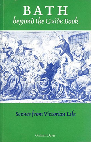 9780948265174: Bath Beyond the Guide Book: Scenes from Victorian Life