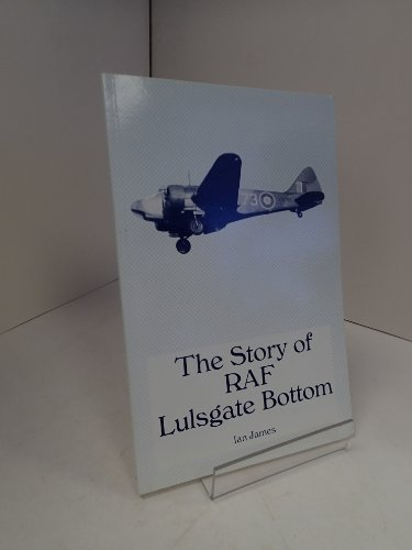 The story of R.A.F. Lulsgate Bottom