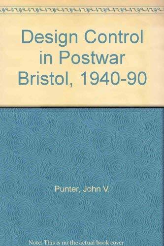 Design Control in Bristol 1940-1990: Punter John V.