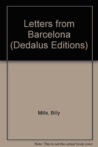 Letters from Barcelona (Dedalus Editions): Billy Mills
