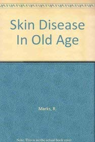 Skin Disease in Old Age: Marks, Ronald
