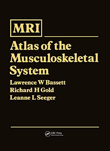 Magnetic Resonance Imaging Atlas of the Musculoskeletal: Bassett, Lawrence W.;