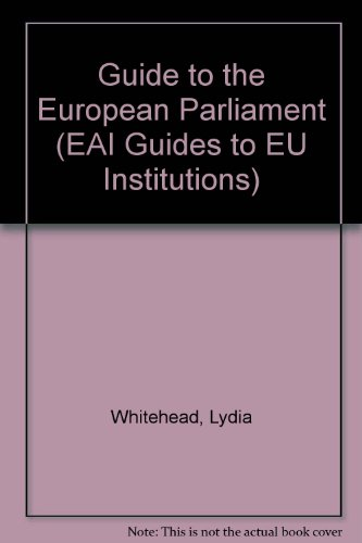 Guide to the European Parliament, EIA Guides to EU Institutions Series, Number 2: Whitehead, Lydia