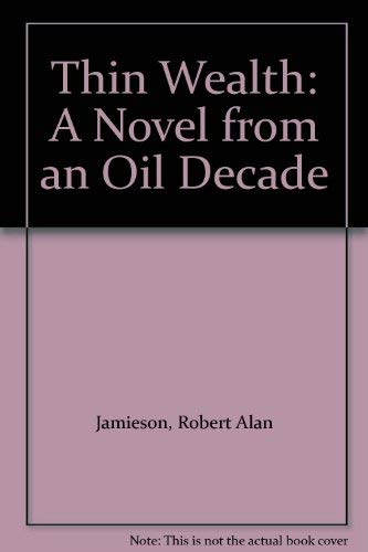 9780948275074: Thin Wealth: A Novel from an Oil Decade