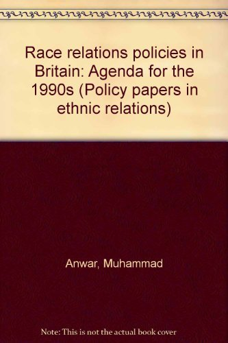 9780948303326: Race relations policies in Britain: Agenda for the 1990s (Policy papers in ethnic relations)