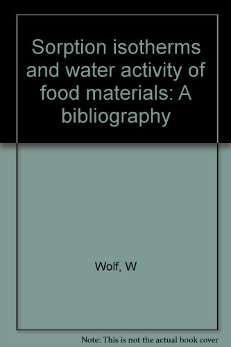 Sorption isotherms and water activity of food: Wolf, W