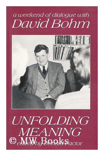 9780948325007: UNFOLDING MEANING: A WEEKEND OF DIALOGUE WITH DAVID BOHM