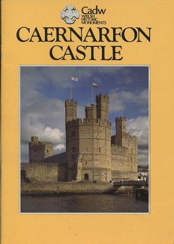 Caernarfon Castle (CADW Guidebooks): Taylor, Arnold, Apted, M.R., Cadw: Welsh Historic Monuments
