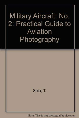 9780948342042: Military Aircraft: No. 2: Practical Guide to Aviation Photography