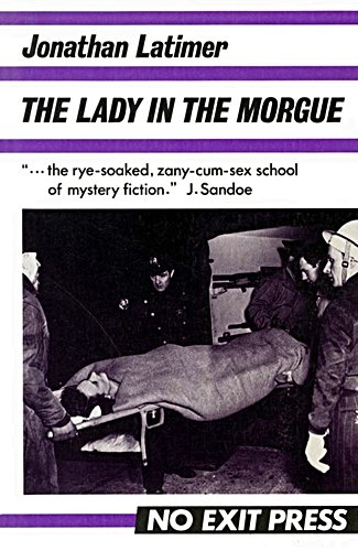 The Lady in the Morgue: Jonathan Latimer