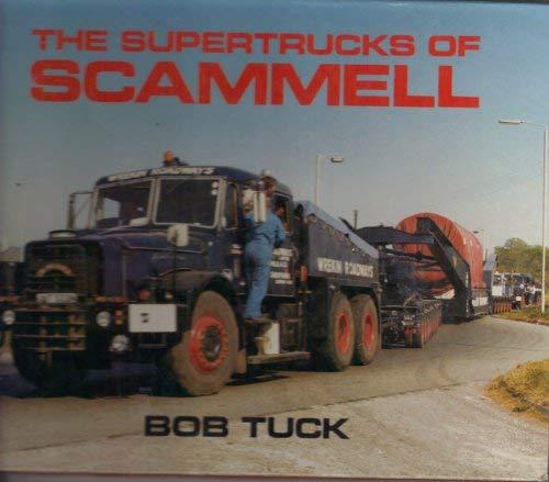 Supertrucks of Scammell Tuck, Bob