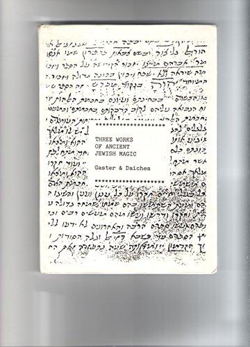 9780948366031: Three Works of Ancient Jewish Magic: Sword of Moses, Wisdom of the Chaldeans, Ancient Jewish Oil Magic