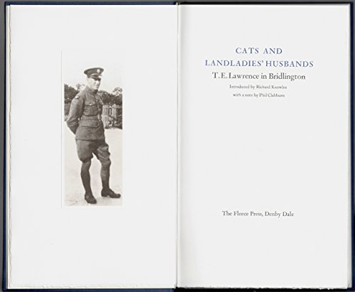 Cats and Landladies Husbands; T E Lawrence: Lawrence, T.E. (Knowles,