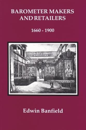 Barometer Makers and Retailers 1660 - 1900: Banfield, Edwin