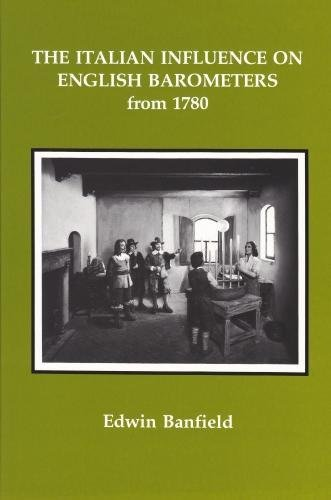 The Italian Influence on English Barometers from: Banfield, Edwin