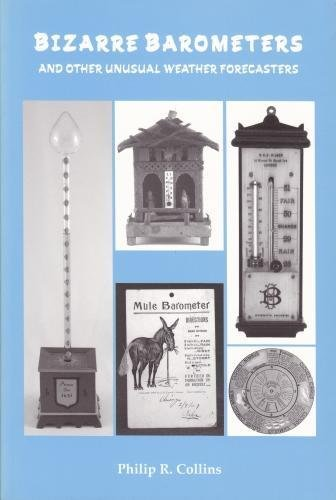 Bizarre Barometers and Other Unusual Weather Forecasters: Collins, Philip