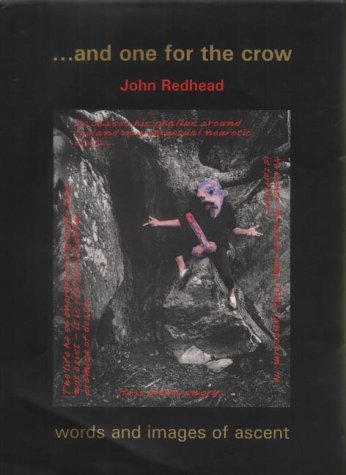 and one for the crow: words and images of ascent: Redhead, John