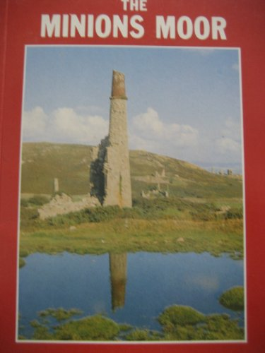 The Minions Moor -- a Guide to South East Bodmin Moor , Cornwall
