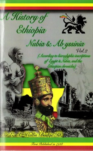 A History of Ethiopia Nubia & Abyssinia: Sir E. A.