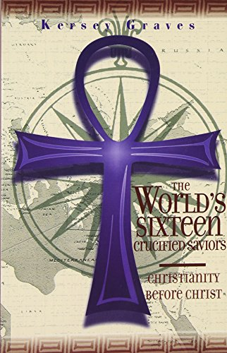 9780948390159: The World's Sixteen Crucified Saviors or Christianity Before Christ