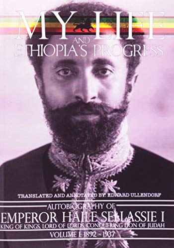 9780948390401: The Autobiography of Emperor Haile Sellassie I: King of All Kings and Lord of All Lords; My Life and Ethopia's Progress 1892-1937 (My Life and Ethiopia's Progress (Paperback))