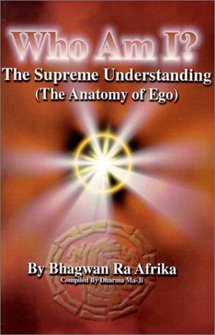 Who Am I? The Supreme Understanding (The: Bhagwan Ra Afrika