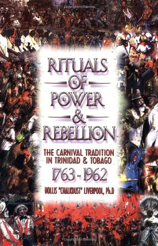 9780948390807: Rituals of Power & Rebellion: The Carnival Tradition in Trinidad & Tobago, 1763-1962