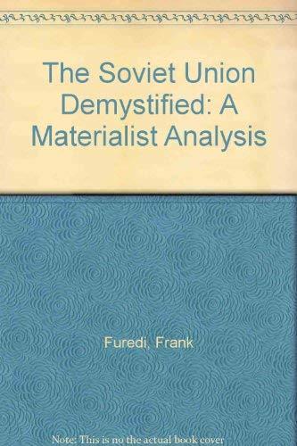 The Soviet Union Demystified: A Materialist Analysis: Furedi, Frank