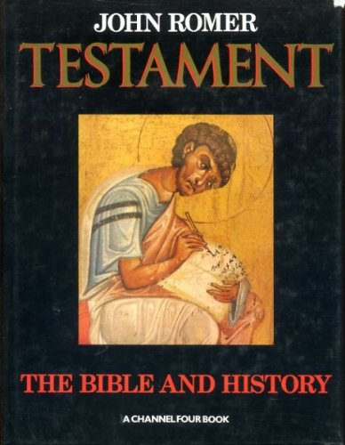Testament: Bible and History: Romer, John