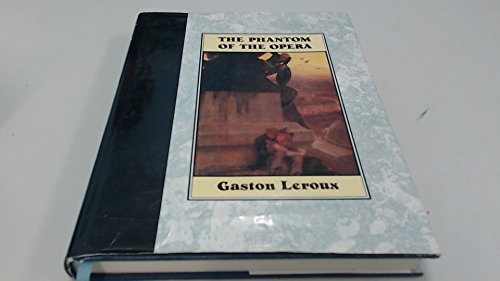 The Phantom of the Opera: GASTON LEROUX
