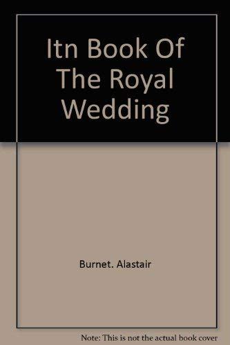Itn Bk of the Royal Wedding Burnet A (0948397217) by Alastair Burnet