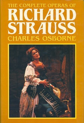 9780948397516: The Complete Operas of Richard Strauss