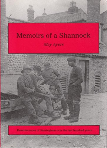 Memoirs of a Shannock: Reminiscences of Sheringham: Ayers, May
