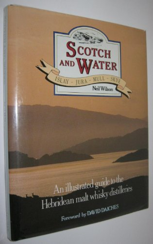 9780948403149: Scotch and Water: Islay, Jura, Mull, Skye