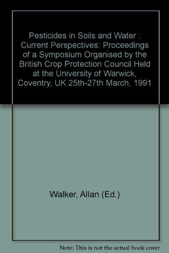 Pesticides in Soils and Water : Current Perspectives: Proceedings of a Symposium Organised by the...
