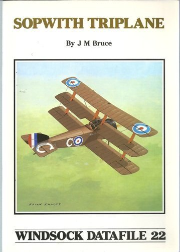 Sopwith Triplane: Windsock Datafile 22: Bruce, J. M.