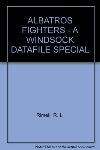 Albatros Fighters: A Windsock Datafile Special: Rimell, R. L. (edited, compiled by)